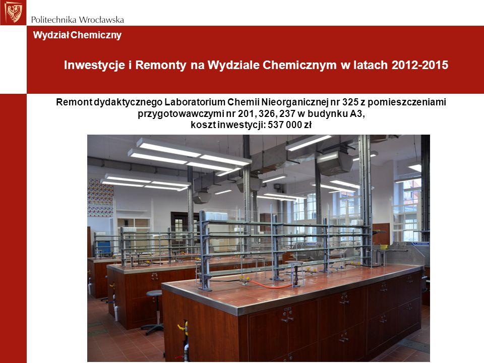 Remont dydaktycznego Laboratorium Chemii Nieorganicznej nr 325 z pomieszczeniami przygotowawczymi nr 201, 326, 237 w budynku A3, koszt inwestycji: 537 000 zł Wydział Chemiczny Inwestycje i Remonty na Wydziale Chemicznym w latach 2012-2015