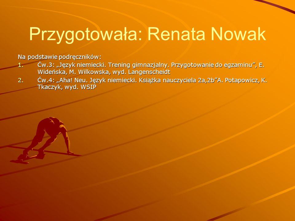 """Przygotowała: Renata Nowak Na podstawie podręczników: 1.Ćw.3: """"Język niemiecki."""