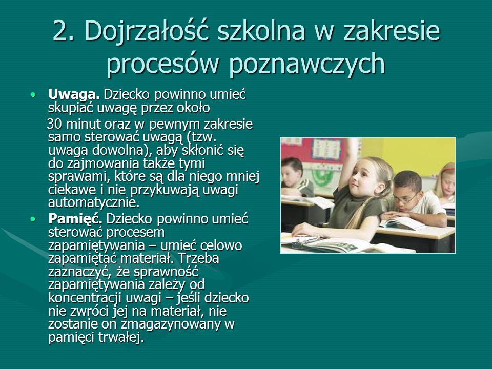 2. Dojrzałość szkolna w zakresie procesów poznawczych Uwaga.