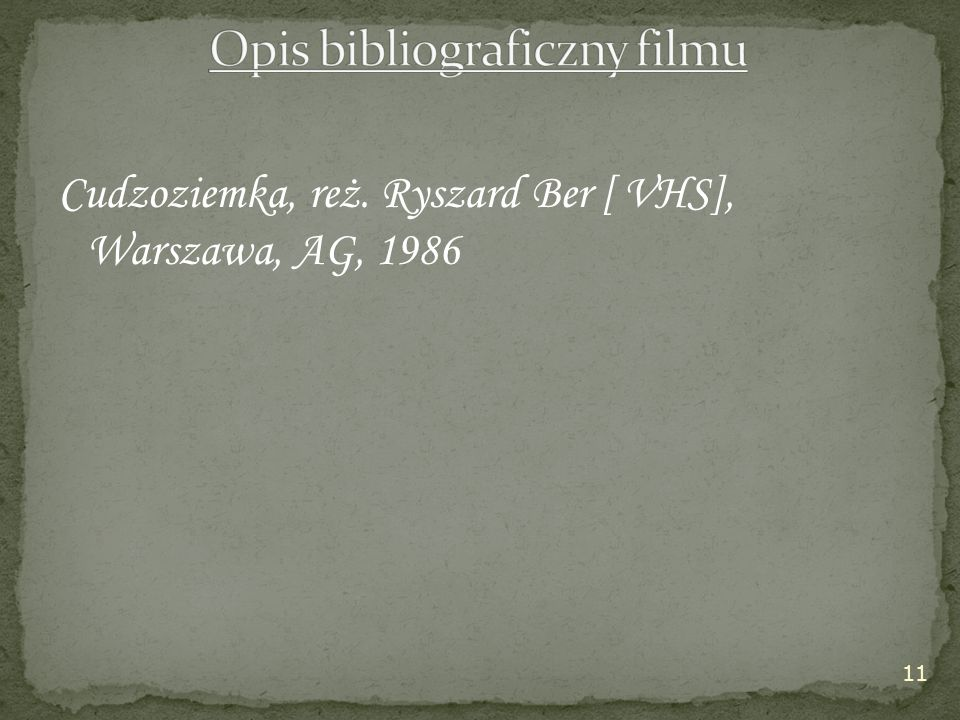 Cudzoziemka, reż. Ryszard Ber [ VHS], Warszawa, AG, 1986 11