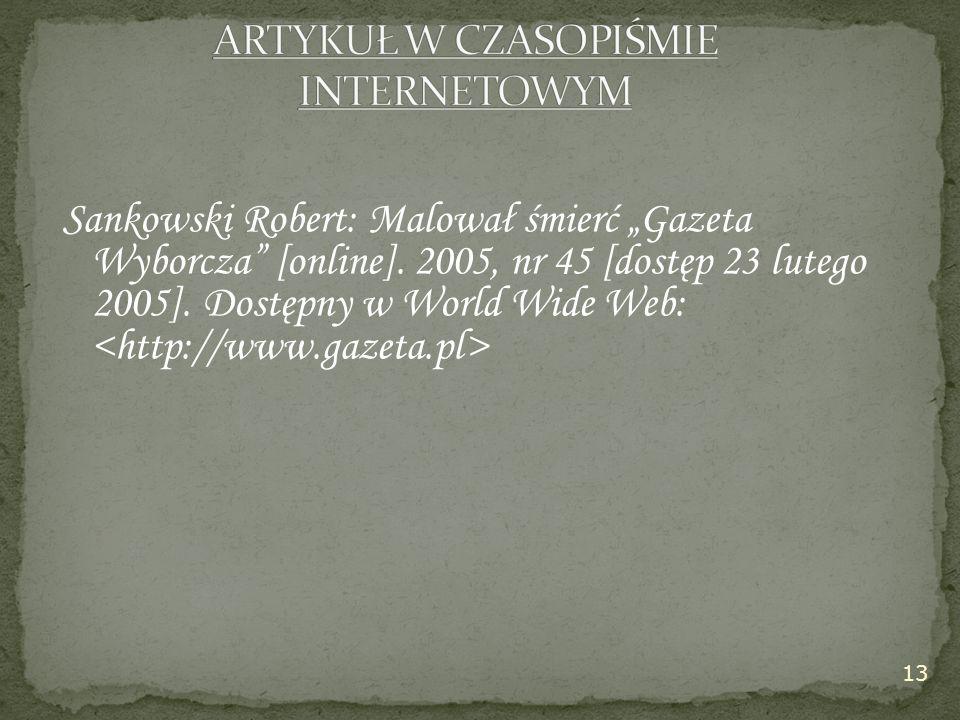 """Sankowski Robert: Malował śmierć """"Gazeta Wyborcza [online]."""