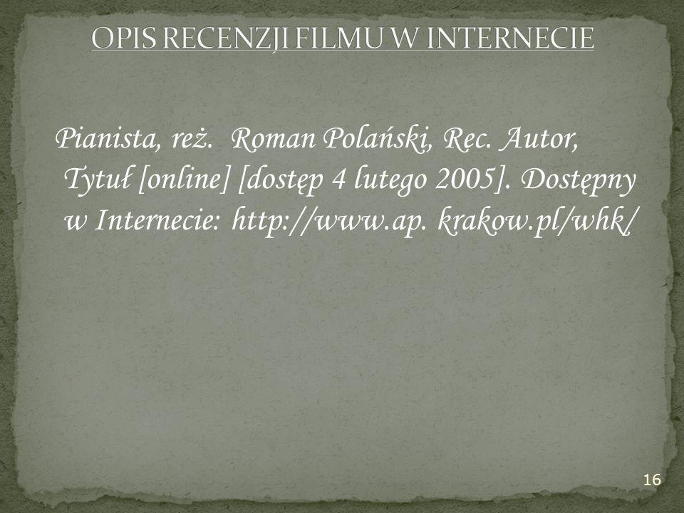 Pianista, reż. Roman Polański, Rec. Autor, Tytuł [online] [dostęp 4 lutego 2005].