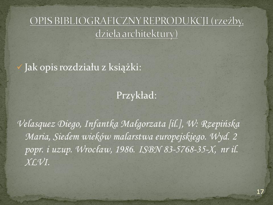 Jak opis rozdziału z książki: Przykład: Velasquez Diego, Infantka Małgorzata [il.], W: Rzepińska Maria, Siedem wieków malarstwa europejskiego.