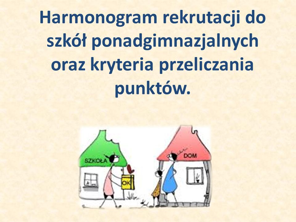 Harmonogram rekrutacji do szkół ponadgimnazjalnych oraz kryteria przeliczania punktów.