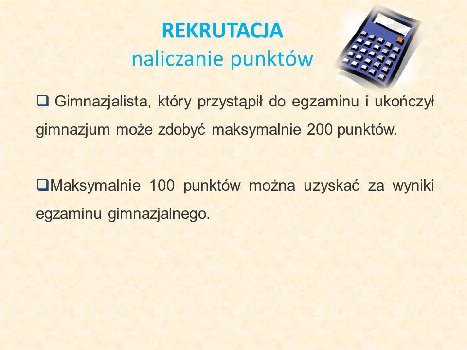  Gimnazjalista, który przystąpił do egzaminu i ukończył gimnazjum może zdobyć maksymalnie 200 punktów.