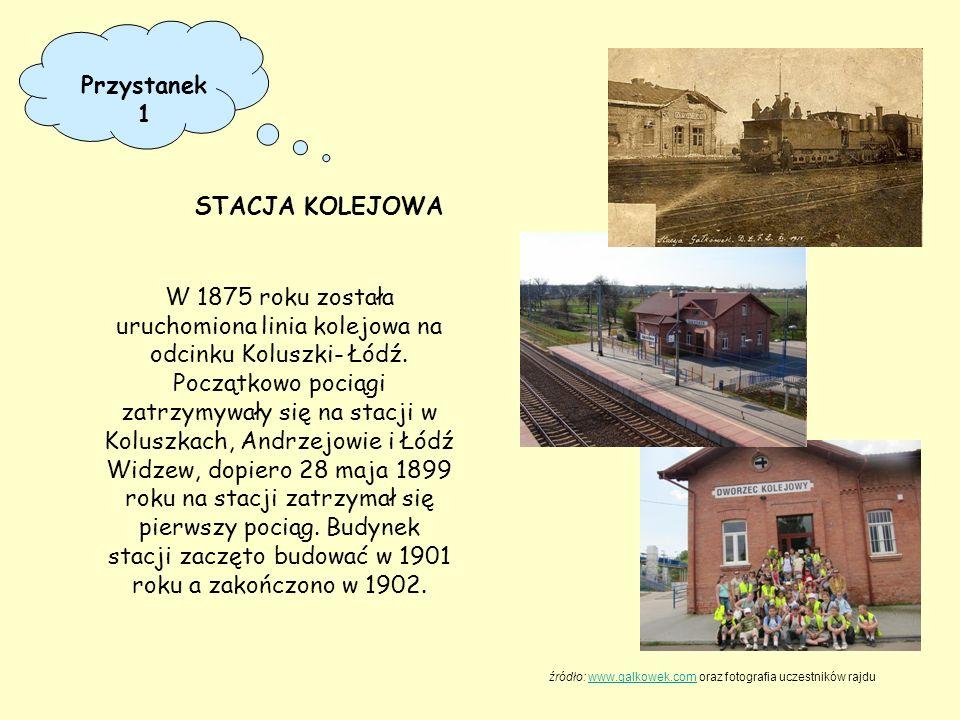 Przystanek 1 W 1875 roku została uruchomiona linia kolejowa na odcinku Koluszki- Łódź. Początkowo pociągi zatrzymywały się na stacji w Koluszkach, And