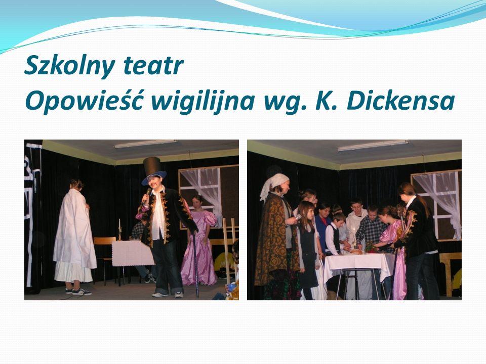 Szkolny teatr Opowieść wigilijna wg. K. Dickensa