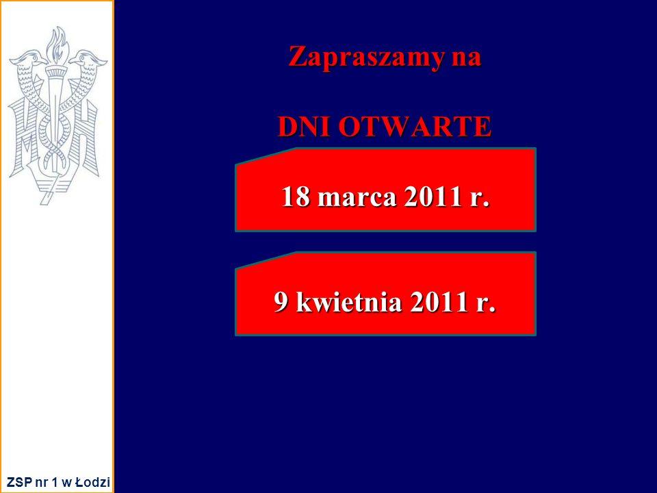 Zapraszamy na DNI OTWARTE 18 marca 2011 r. 9 kwietnia 2011 r. ZSP nr 1 w Łodzi