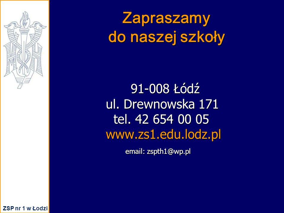 Zapraszamy do naszej szkoły 91-008 Łódź ul. Drewnowska 171 tel.