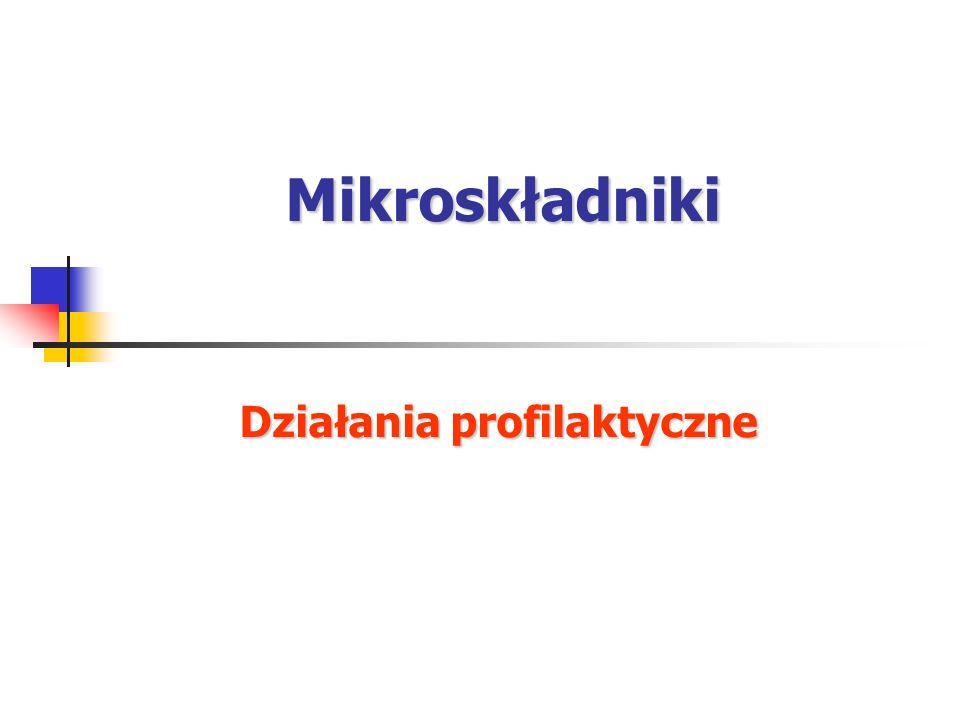 Mikroskładniki Działania profilaktyczne