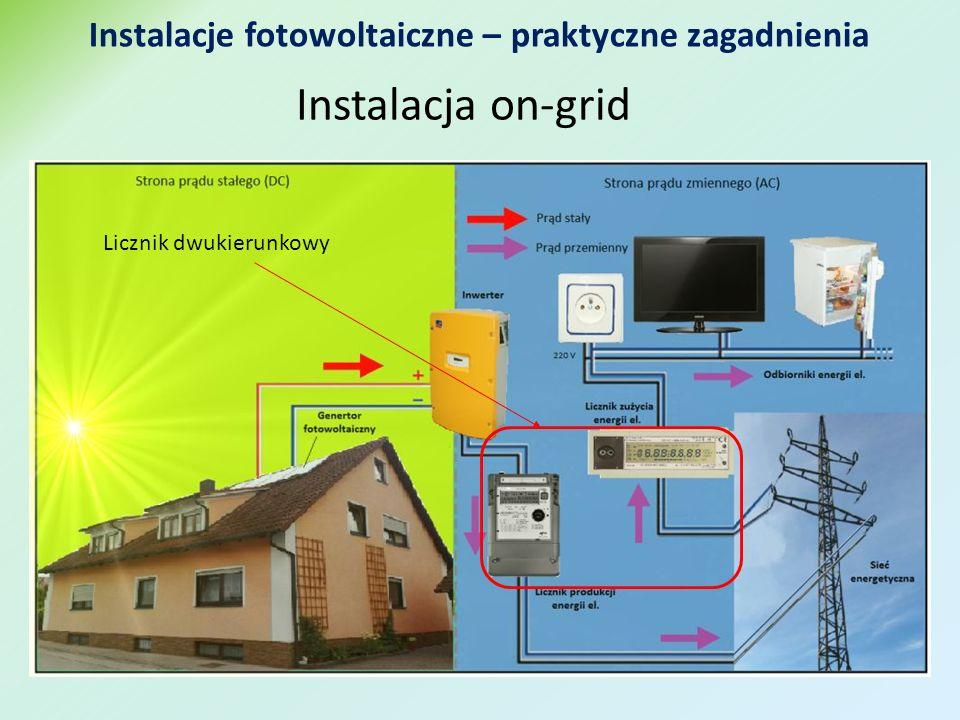 Instalacja on-grid Instalacje fotowoltaiczne – praktyczne zagadnienia Licznik dwukierunkowy
