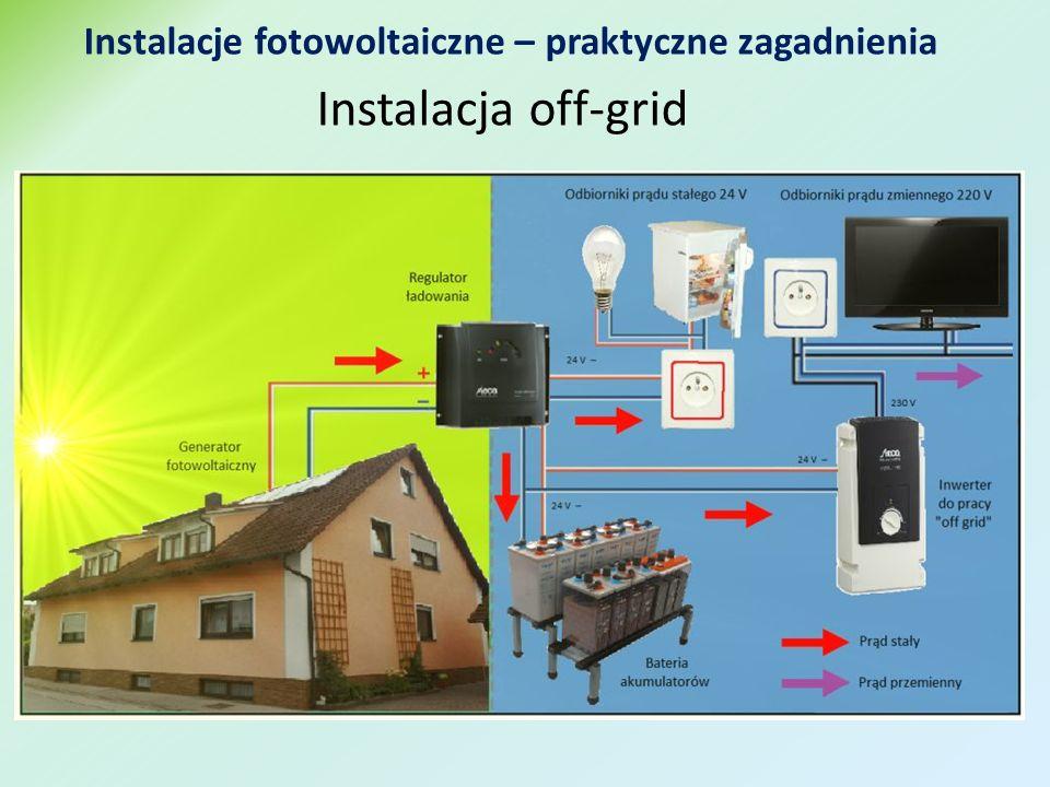 Instalacja off-grid Instalacje fotowoltaiczne – praktyczne zagadnienia