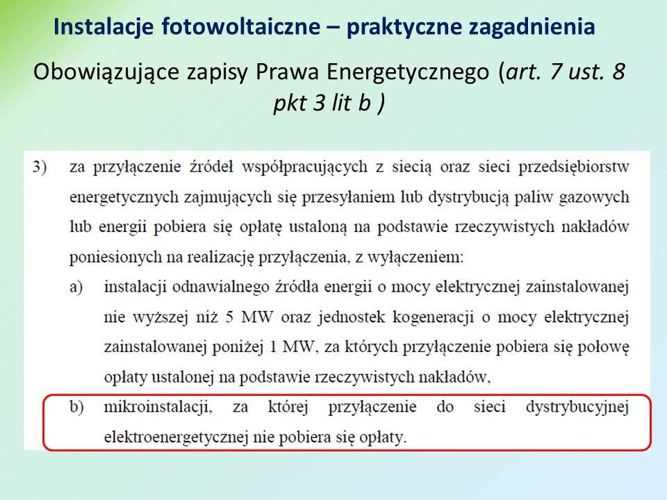 Obowiązujące zapisy Prawa Energetycznego (art. 7 ust. 8 pkt 3 lit b )