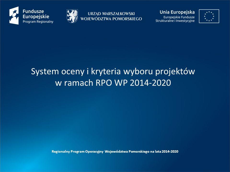 System oceny i kryteria wyboru projektów w ramach RPO WP 2014-2020 Regionalny Program Operacyjny Województwa Pomorskiego na lata 2014-2020