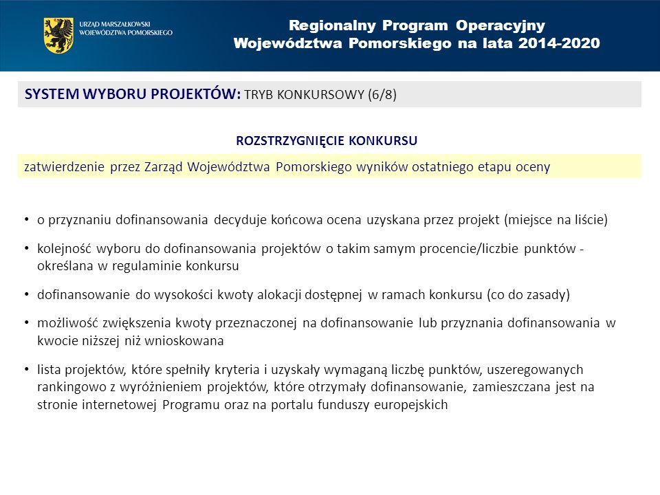 Regionalny Program Operacyjny Województwa Pomorskiego na lata 2014-2020 SYSTEM WYBORU PROJEKTÓW: TRYB KONKURSOWY (6/8) ROZSTRZYGNIĘCIE KONKURSU zatwie