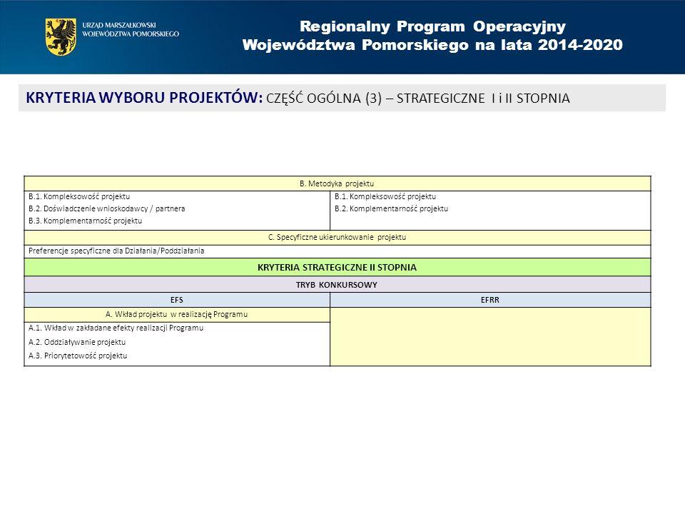 Regionalny Program Operacyjny Województwa Pomorskiego na lata 2014-2020 KRYTERIA WYBORU PROJEKTÓW: CZĘŚĆ OGÓLNA (3) – STRATEGICZNE I i II STOPNIA B. M