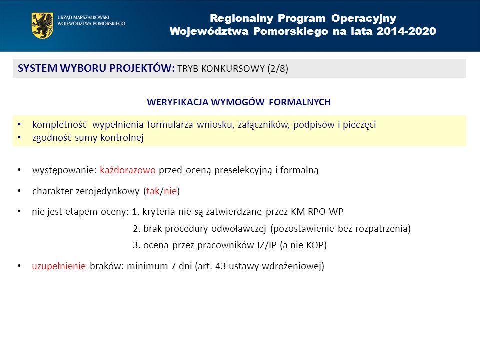 Regionalny Program Operacyjny Województwa Pomorskiego na lata 2014-2020 SYSTEM WYBORU PROJEKTÓW: TRYB KONKURSOWY (2/8) występowanie: każdorazowo przed