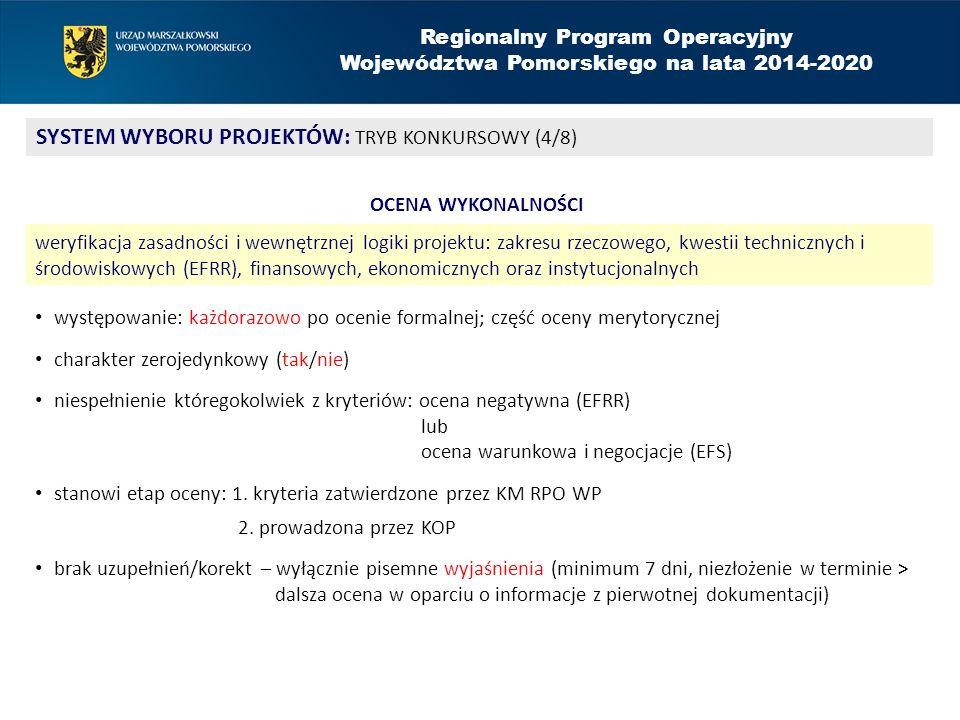 Regionalny Program Operacyjny Województwa Pomorskiego na lata 2014-2020 SYSTEM WYBORU PROJEKTÓW: TRYB KONKURSOWY (4/8) OCENA WYKONALNOŚCI weryfikacja