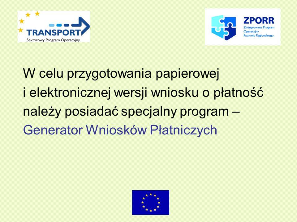 W celu przygotowania papierowej i elektronicznej wersji wniosku o płatność należy posiadać specjalny program – Generator Wniosków Płatniczych