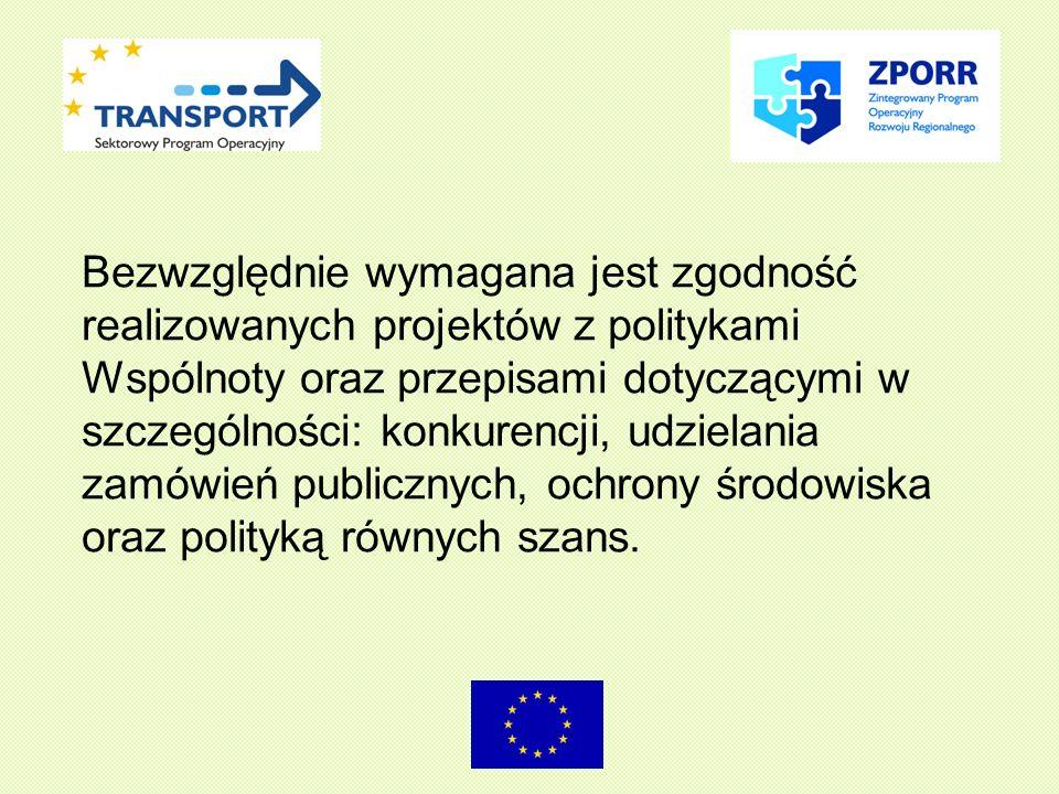 Bezwzględnie wymagana jest zgodność realizowanych projektów z politykami Wspólnoty oraz przepisami dotyczącymi w szczególności: konkurencji, udzielania zamówień publicznych, ochrony środowiska oraz polityką równych szans.