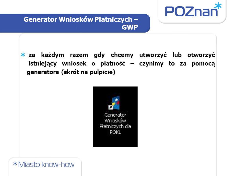Generator Wniosków Płatniczych – GWP za każdym razem gdy chcemy utworzyć lub otworzyć istniejący wniosek o płatność – czynimy to za pomocą generatora (skrót na pulpicie)