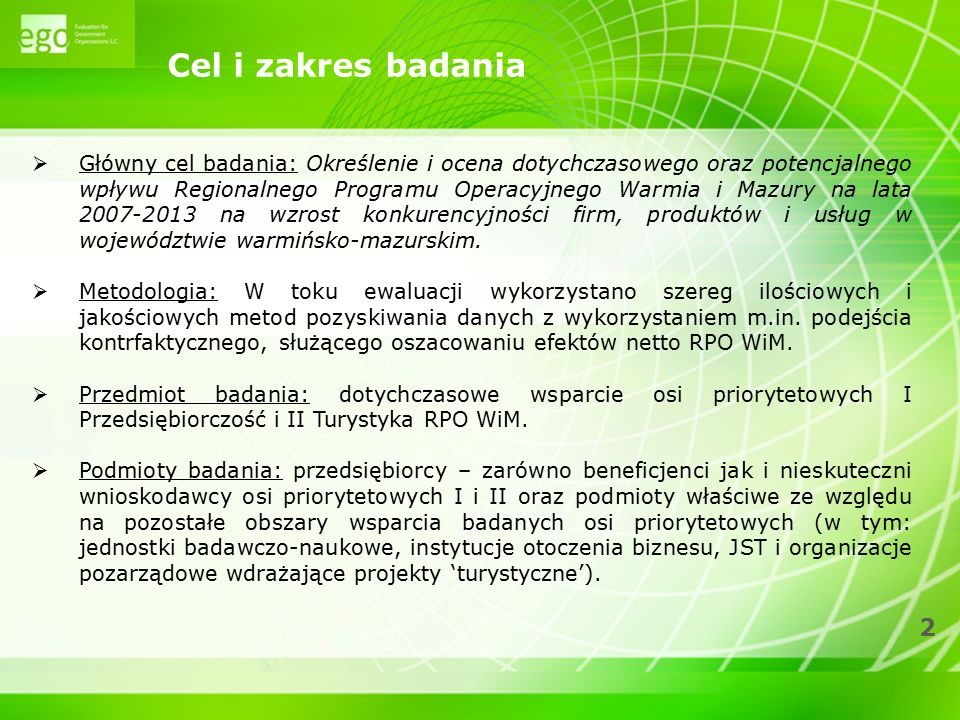 13 Innowacyjność Wnioski (2)  Wprowadzane w przedsiębiorstwach wspartych w ramach RPO WiM innowacje mają małą skalę.