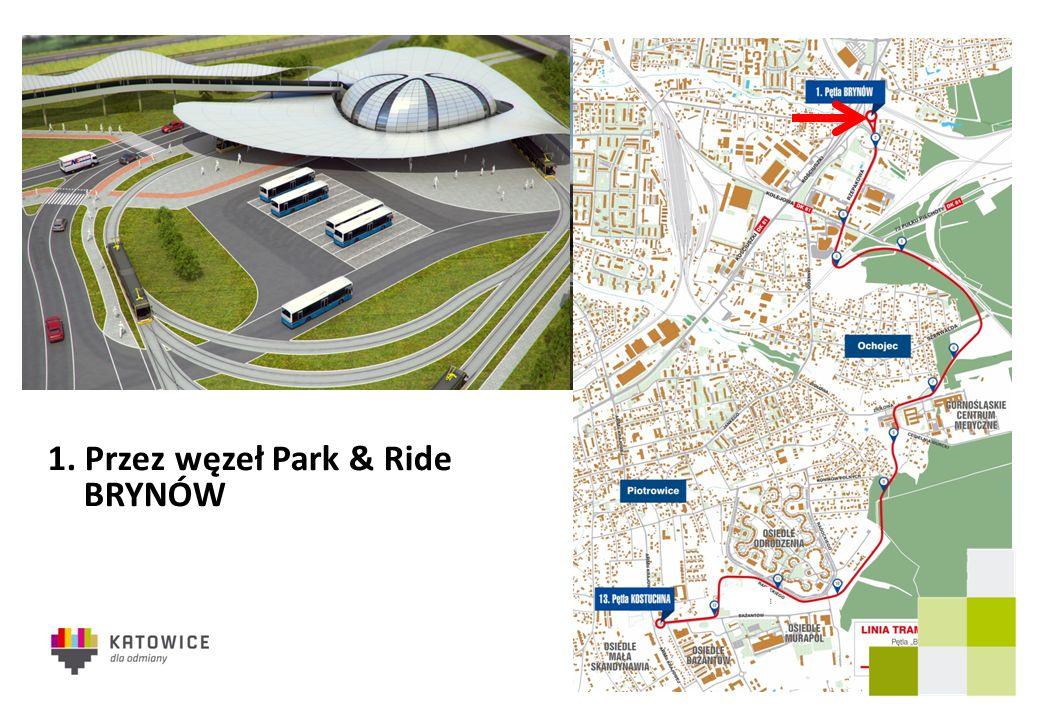 1. Przez węzeł Park & Ride BRYNÓW