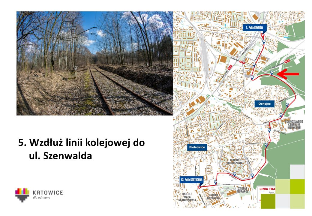 5. Wzdłuż linii kolejowej do ul. Szenwalda