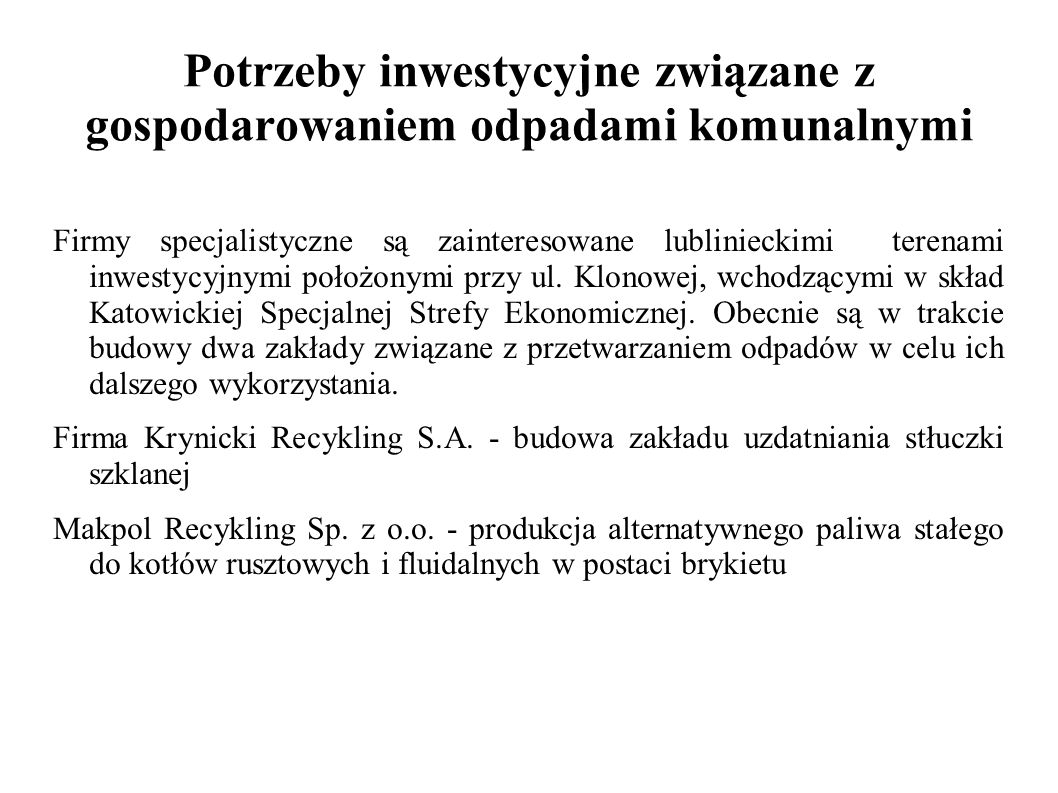 Potrzeby inwestycyjne związane z gospodarowaniem odpadami komunalnymi Firmy specjalistyczne są zainteresowane lublinieckimi terenami inwestycyjnymi po