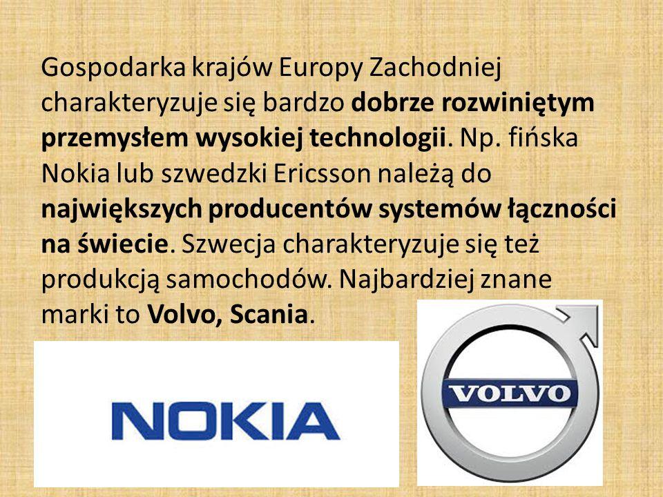 Gospodarka krajów Europy Zachodniej charakteryzuje się bardzo dobrze rozwiniętym przemysłem wysokiej technologii.