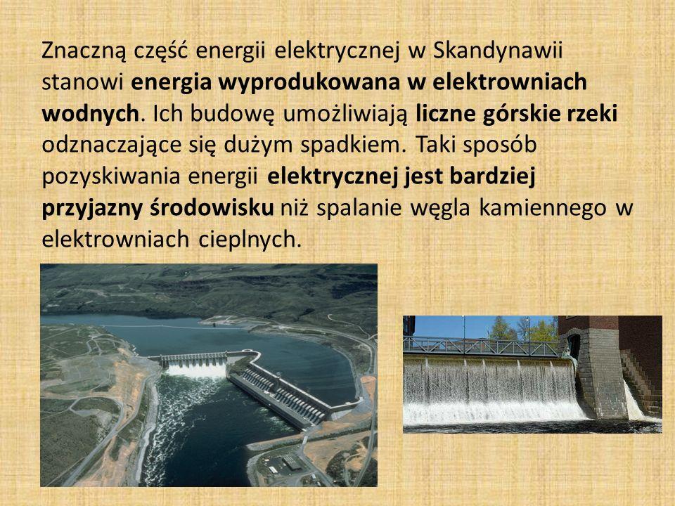 Znaczną część energii elektrycznej w Skandynawii stanowi energia wyprodukowana w elektrowniach wodnych.