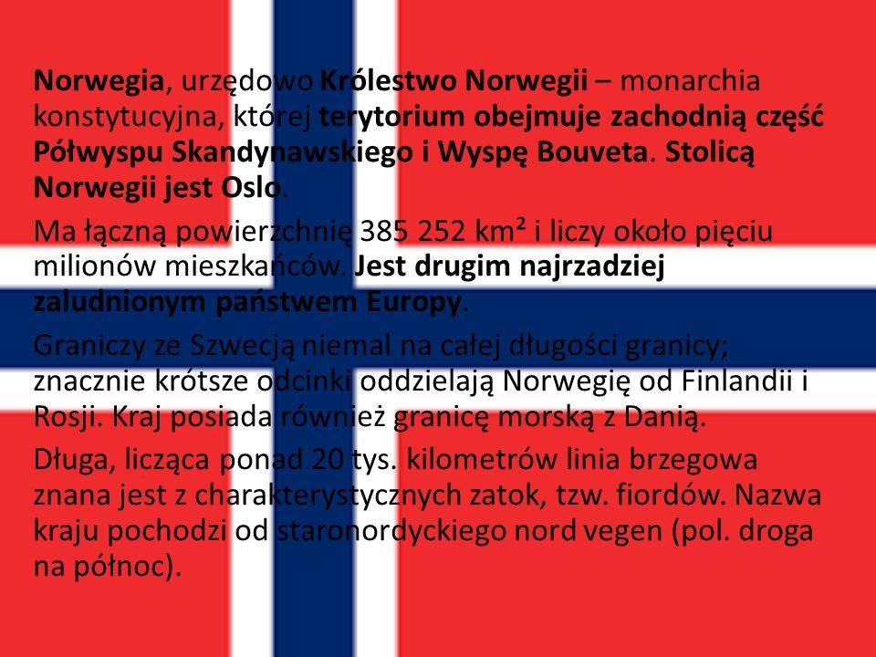 Norwegia, urzędowo Królestwo Norwegii – monarchia konstytucyjna, której terytorium obejmuje zachodnią część Półwyspu Skandynawskiego i Wyspę Bouveta.