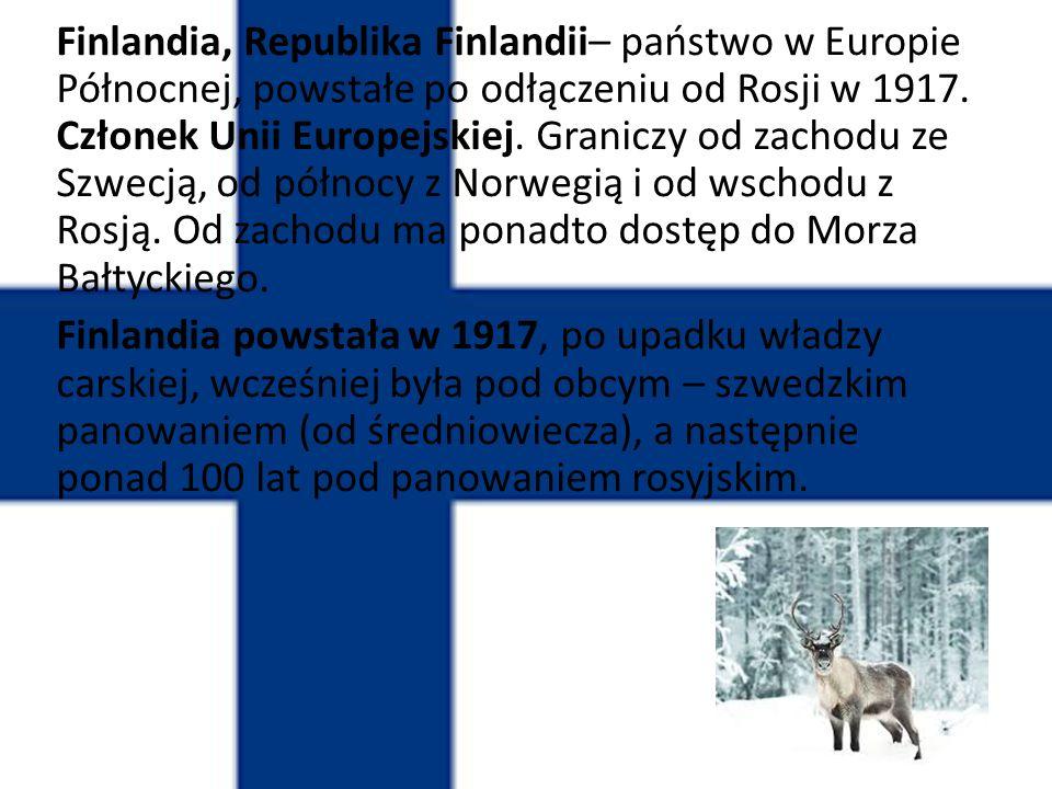 Finlandia, Republika Finlandii– państwo w Europie Północnej, powstałe po odłączeniu od Rosji w 1917.