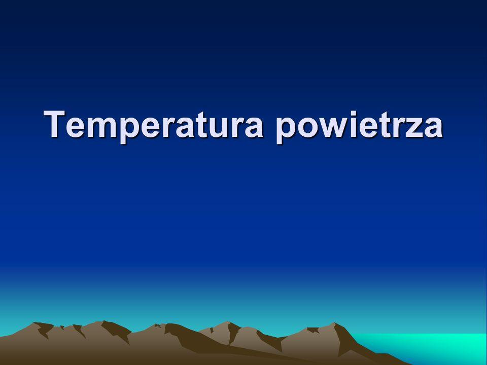 Temperatura powietrza jest najważniejszym składnikiem klimatu.