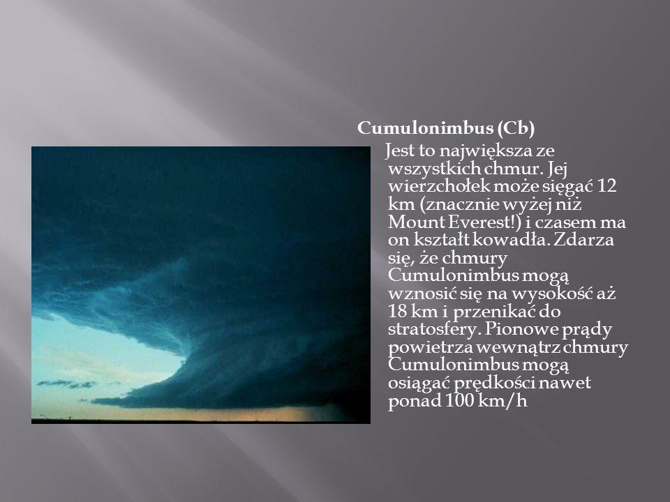 Cumulonimbus (Cb) Jest to największa ze wszystkich chmur.