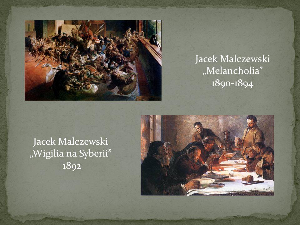 """Jacek Malczewski """"Melancholia 1890-1894 Jacek Malczewski """"Wigilia na Syberii 1892"""