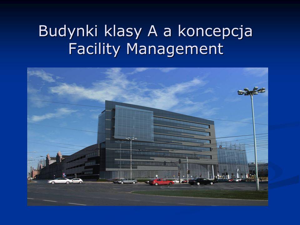 Budynki klasy A a koncepcja Facility Management