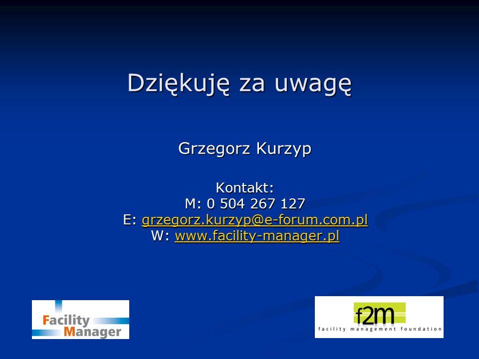 Dziękuję za uwagę Grzegorz Kurzyp Kontakt: M: 0 504 267 127 E: grzegorz.kurzyp@e-forum.com.pl grzegorz.kurzyp@e-forum.com.pl W: www.facility-manager.p