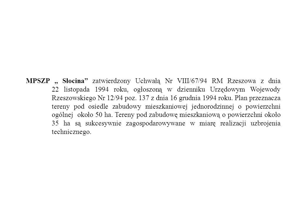 """MPSZP """" Słocina zatwierdzony Uchwałą Nr VIII/67/94 RM Rzeszowa z dnia 22 listopada 1994 roku, ogłoszoną w dzienniku Urzędowym Wojewody Rzeszowskiego Nr 12/94 poz."""