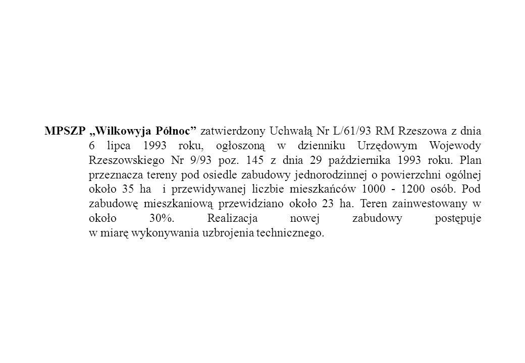 """MPSZP """"Wilkowyja Północ zatwierdzony Uchwałą Nr L/61/93 RM Rzeszowa z dnia 6 lipca 1993 roku, ogłoszoną w dzienniku Urzędowym Wojewody Rzeszowskiego Nr 9/93 poz."""