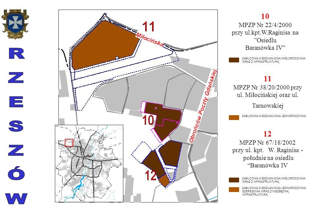 10 MPZP Nr 22/4/2000 przy ul.kpt.W.Raginisa na Osiedlu Baranówka IV 11 MPZP Nr 38/20/2000 przy ul.