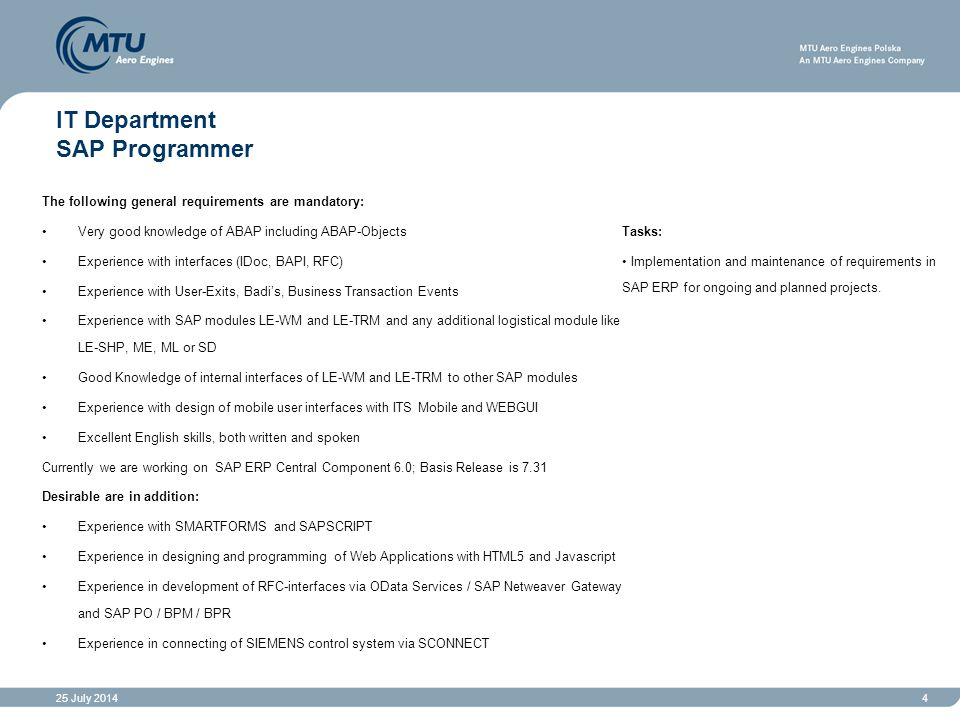 25 July 20144 IT Department SAP Programmer Tasks: Implementation and maintenance of requirements in SAP ERP for ongoing and planned projects.