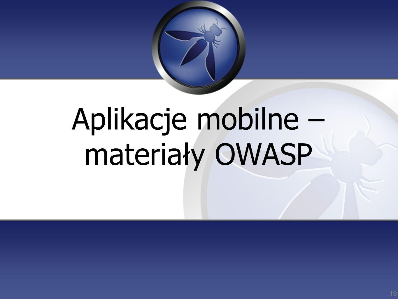 Aplikacje mobilne – materiały OWASP 19