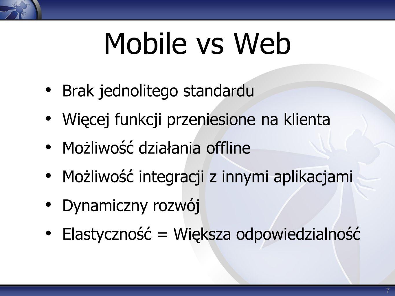 Mobile vs Web Dynamiczny rozwój - Nowe technologie (NFC, lokalizacja, …) - Nowe zastosowania - Nowe techniki ataku Większa elastyczność = większa odpowiedzialność programisty Inny profil zagrożeń 8
