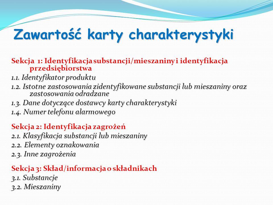 Sekcja 1: Identyfikacja substancji/mieszaniny i identyfikacja przedsiębiorstwa 1.1. Identyfikator produktu 1.2. Istotne zastosowania zidentyfikowane s