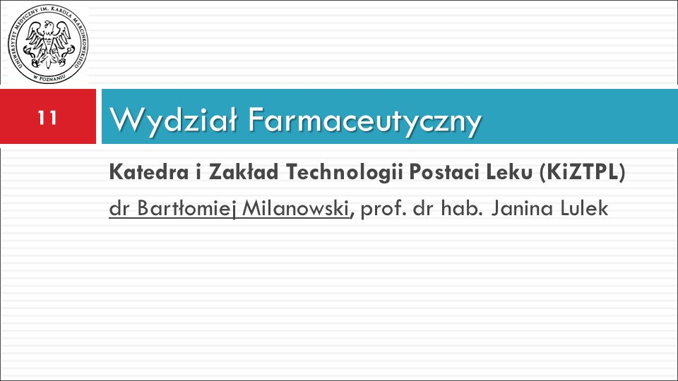 Wydział Farmaceutyczny Katedra i Zakład Technologii Postaci Leku (KiZTPL) dr Bartłomiej Milanowski, prof.