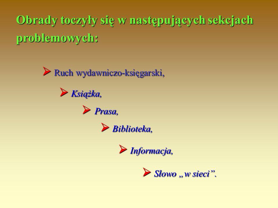 """ Ruch wydawniczo-księgarski, Obrady toczyły się w następujących sekcjach problemowych:  Książka,  Biblioteka,  Informacja,  Prasa,  Słowo """"w sie"""