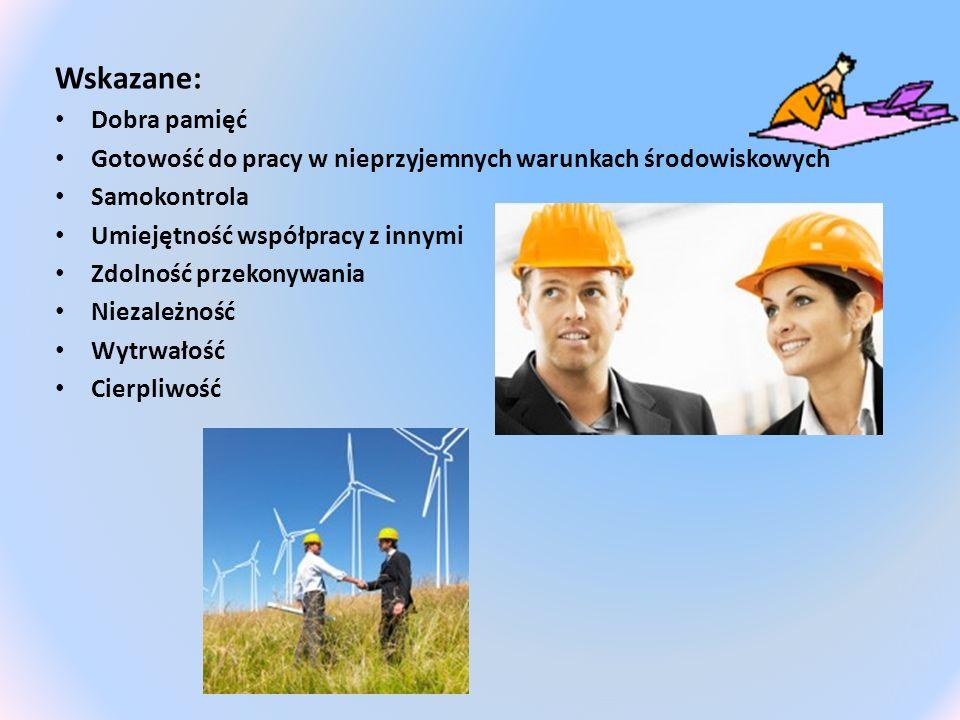Wskazane: Dobra pamięć Gotowość do pracy w nieprzyjemnych warunkach środowiskowych Samokontrola Umiejętność współpracy z innymi Zdolność przekonywania
