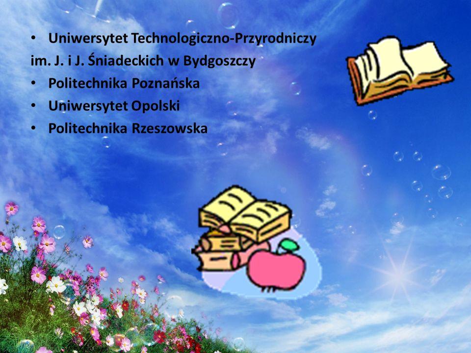 Uniwersytet Technologiczno-Przyrodniczy im. J. i J. Śniadeckich w Bydgoszczy Politechnika Poznańska Uniwersytet Opolski Politechnika Rzeszowska