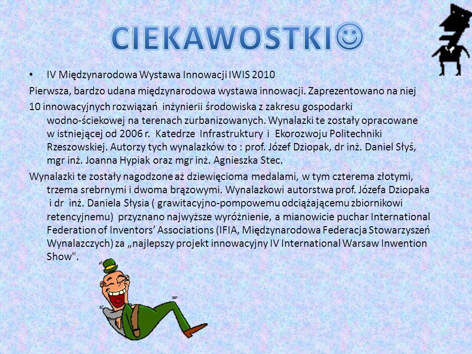 IV Międzynarodowa Wystawa Innowacji IWIS 2010 Pierwsza, bardzo udana międzynarodowa wystawa innowacji. Zaprezentowano na niej 10 innowacyjnych rozwiąz